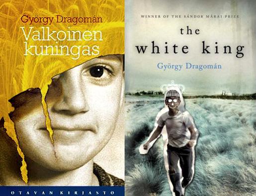 György Dragomán: Valkoinen kuningas, The white king.