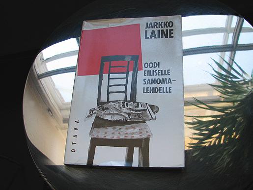 Jarkko Laine: Oodi eiliselle sanomalehdelle (Otava 1989)