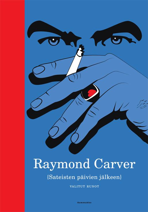 Raymond Carver, Sateisten päivien jälkeen (Sammakko 2013)