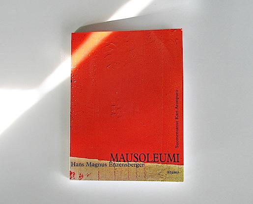 Hans Magnus Enzensberger: Mausoleumi. Suom. Kari Aronpuro