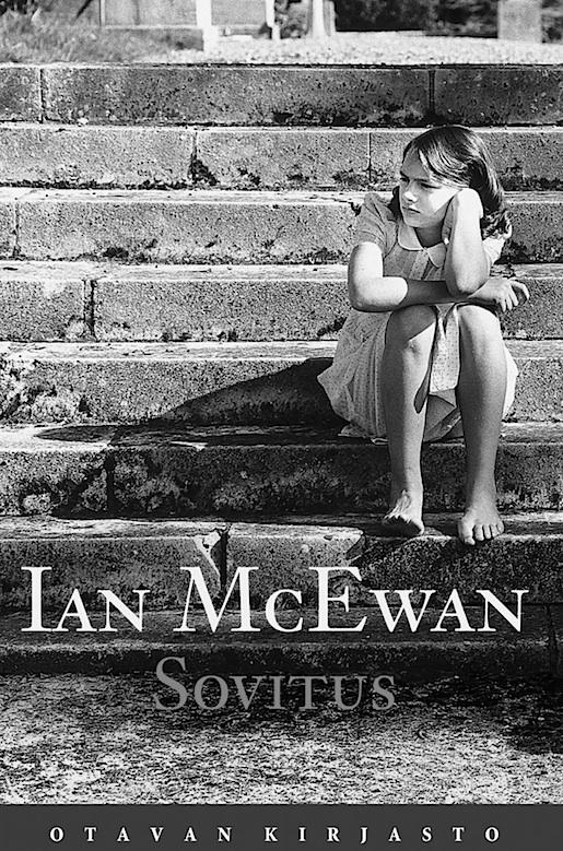 Ian McEwan, Sovitus (Atonement) Otava 2002. Suom. Juhani Lindholm.